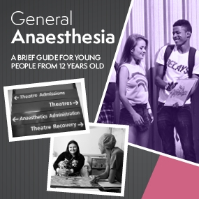 General anaesthesia: a brief guide for young people